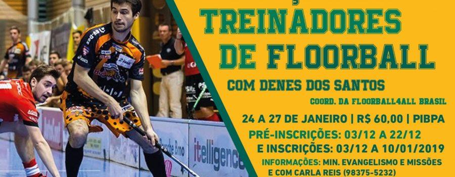 Curso de Formação de Treinadores de Floorball para evangelismo no Estado do Pará